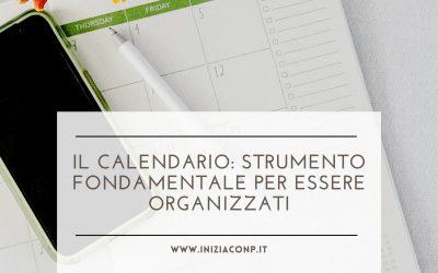 Il calendario: strumento fondamentale per essere organizzati