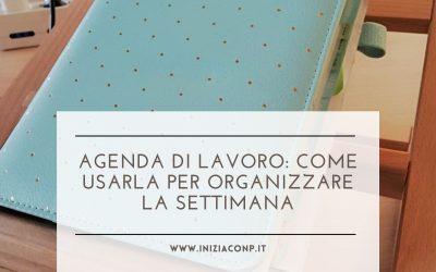 Agenda di lavoro: come organizzare la settimana lavorativa