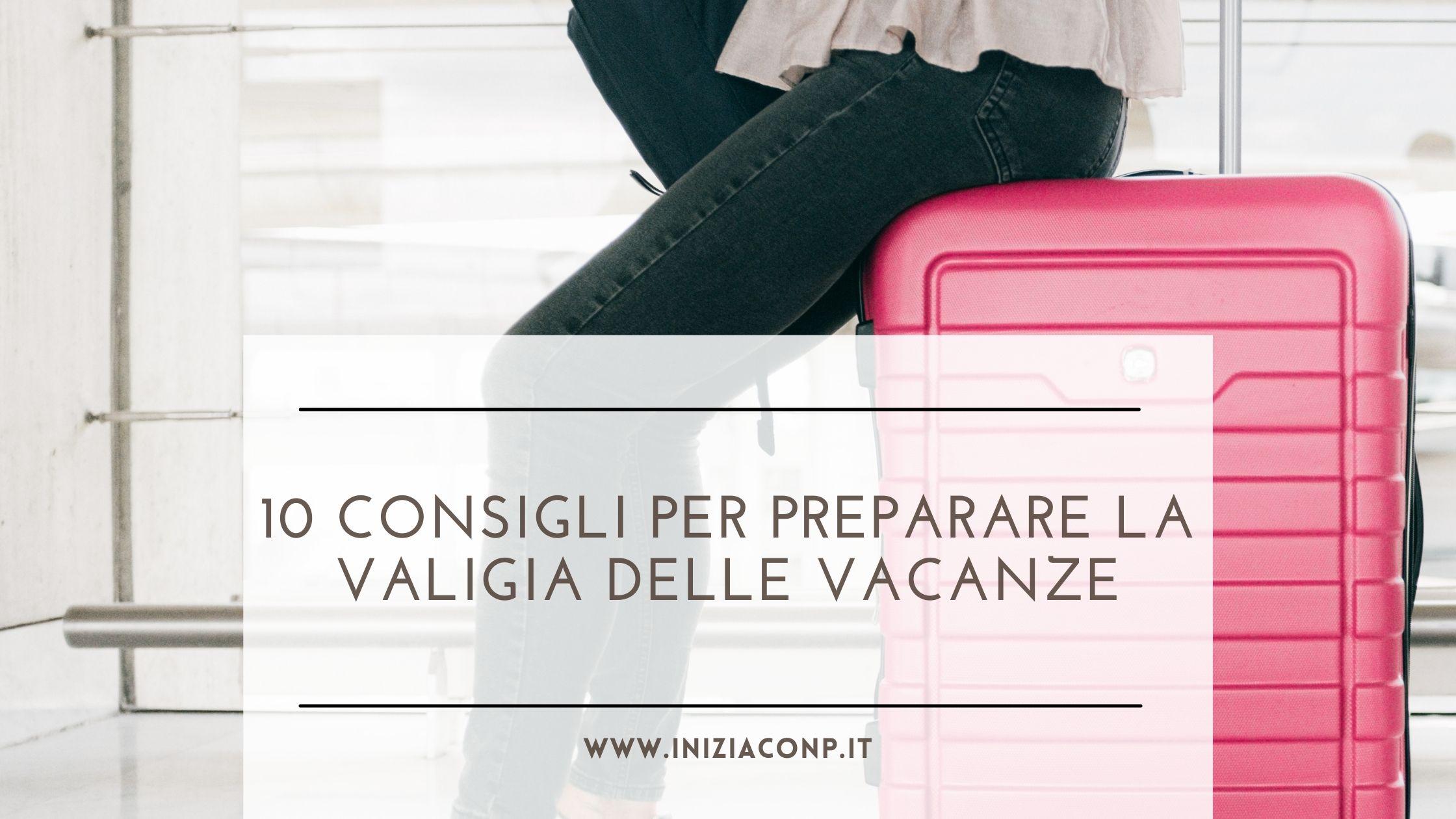 organizzare la valigia delle vacanze