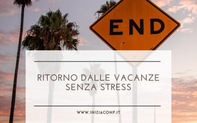 Ritorno dalle vacanze senza stress
