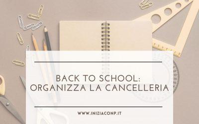Back to school: organizza la cancelleria
